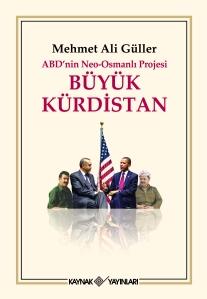 ABD'nin Neo-Osmanlı Projesi: Büyük Kürdistan